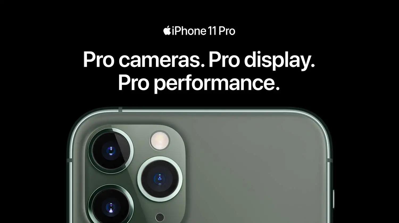 iPhone 11 Pro  Pro cameras. Pro display. Pro performance.